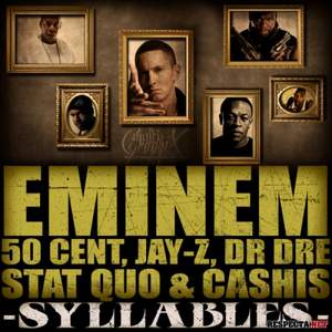 Eminem - Syllables (feat. Jay-Z,Dr. Dre,50 Cent,Cashis,Stat Quo)