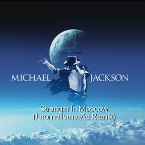 Michael Jackson and Jerome Isma-ae Bootleg - Stranger in Moscow