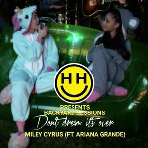 Miley Cyrus ft. Ariana Grande - Dont Dream Its Over