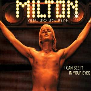 MILTON feat SKY SCI-FIRE - I CAN SEE IT IN YOUR EYES