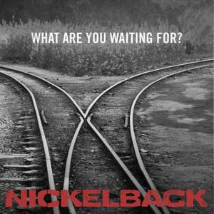 Nickelback - What Are You Waiting For (минус)