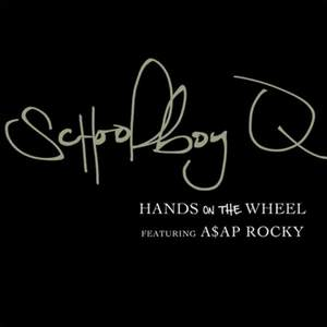 AAP Rocky, ScHoolboy Q - Hands On The Wheel (Pursuit of Happiness)