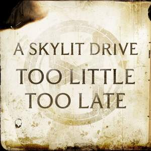 A Skylit Drive - Too Little Too Late