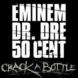 Eminem, Dr. Dre & 50 Cent - Crack a Bottle