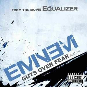 Eminem feat. Sia - Guts Over Fear (OST The Equalizer, 2014)