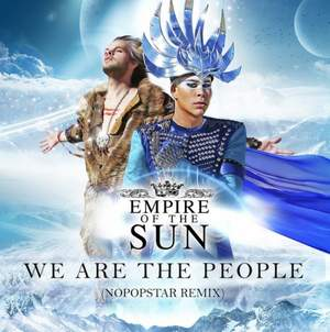 Empire Of The Sun - We Are The People (Wawa Remix Radio Edit)