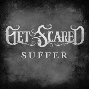 Get Scared - Suffer