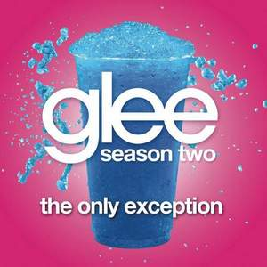 [Glee] 6. Glee Cast Female - The Only Exception
