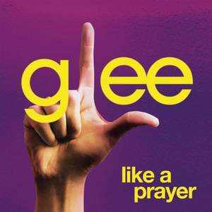 Glee Cast - Like A Prayer