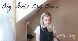 Holly Henry - Big Girls Cry-Sia Cover