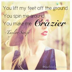 Taylor Swift - Crazier - Crazier