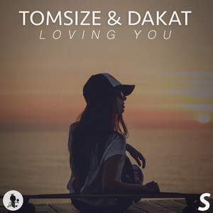 Tomsize & Dakat - Loving You